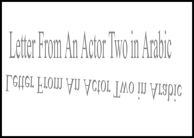Letter From An Actor Two in Arabic