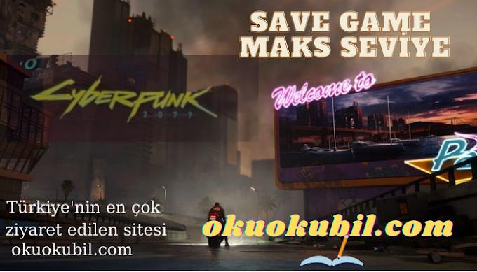 Cyberpunk 2077 PC SaveGame Maks Seviye Oyunun Başlangıcı Yeni İndir 2021