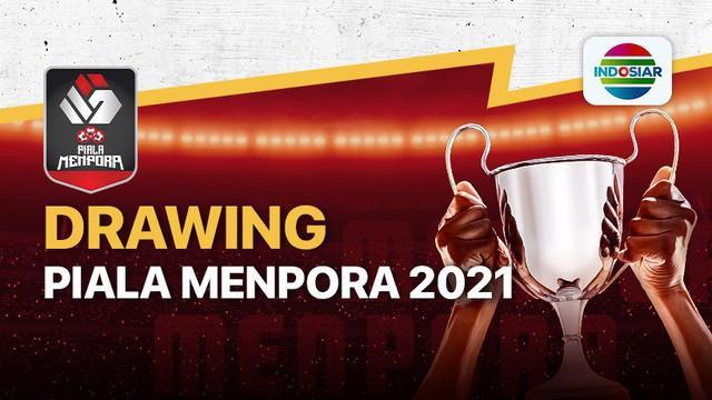 Hasil Undian Grup Piala Menpora 2021, Siaran Langsung Indosiar