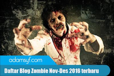 Daftar Blog Zombie Nov-Des 2016 terbaru