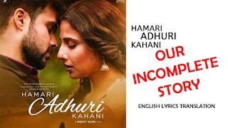 hamari adhuri kahani englis translation thmbnail