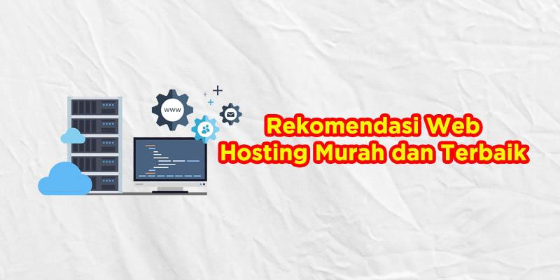 rekomendasi web hosting murah dan terbaik