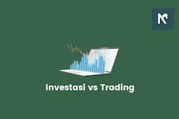 Apa Perbedaan Investasi dan Trading Dalam Pasar Modal