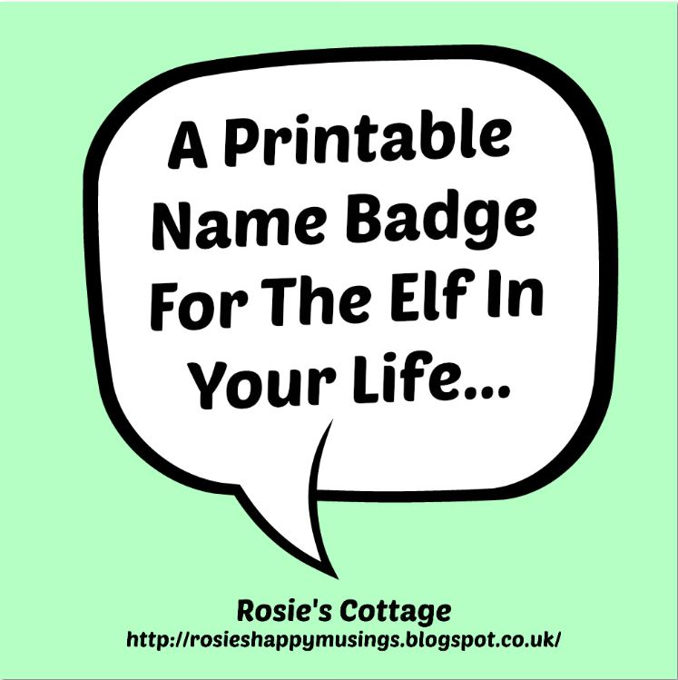 Rosie's Cottage: Printable Name Badge For The Elf In Your