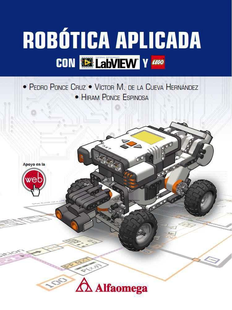 Robótica aplicada con LabVIEW y LEGO – Pedro Ponce Cruz