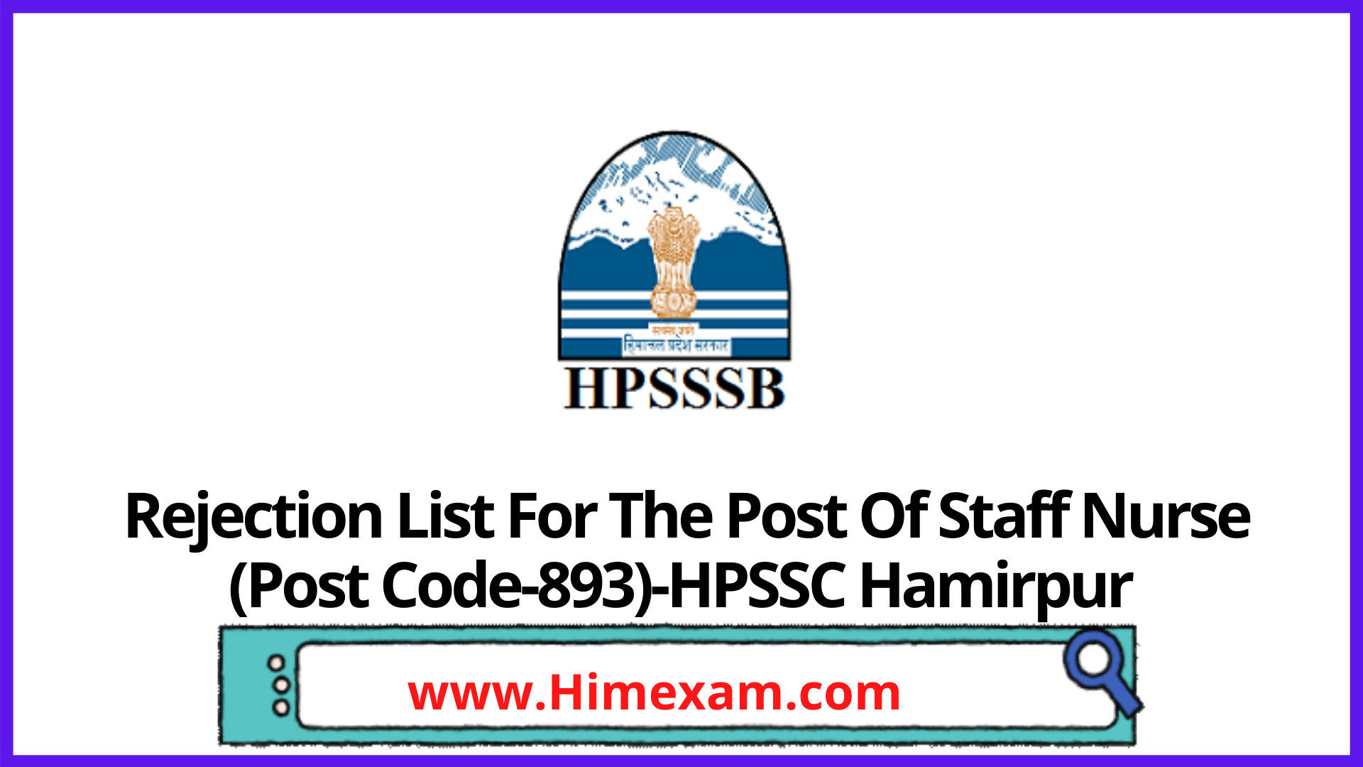 Rejection List For The Post Of Staff Nurse (Post Code-893)-HPSSC Hamirpur