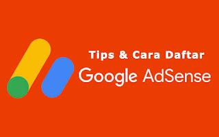 Tips dan Cara Daftar Google Adsense