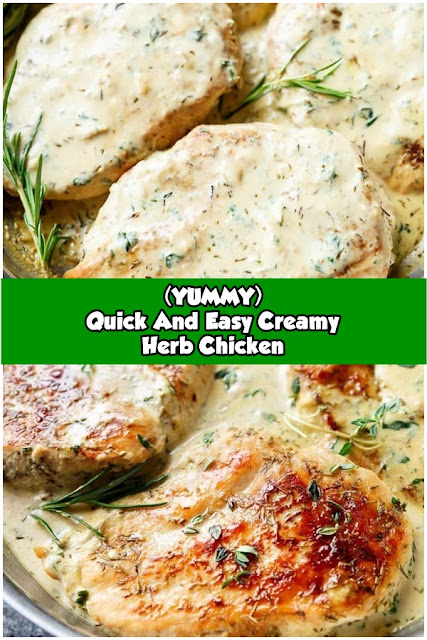 #Quick #And #Easy #Creamy #Herb #Chicken