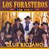 LOS FORASTEROS - EN VIVO CLUB RIOJANO ( RESUBIDO )