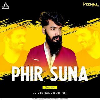 PHIR SUNA (GAJENDRA VEEMA) - DJ VISHAL JODHPUR