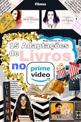 FILMES PARA ASSISTIR NO PRIME VÍDEO : 15 FILMES ADAPTADOS DE LIVROS