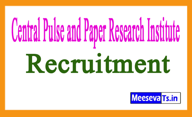 Central Pulse and Paper Research Institute CPPRI Recruitment