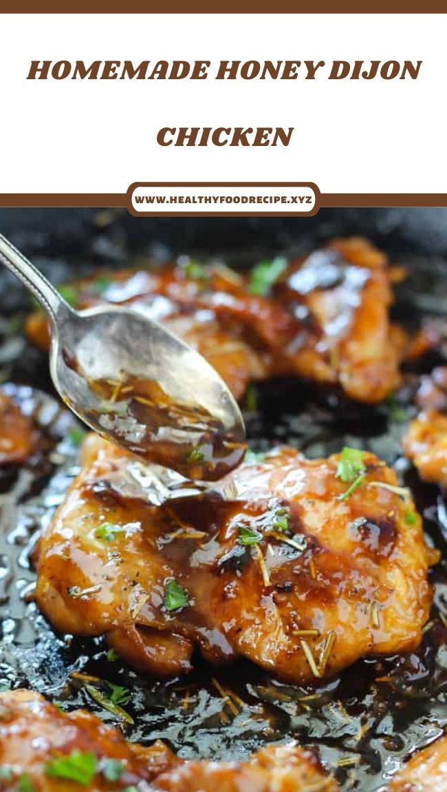 HOMEMADE HONEY DIJON CHICKEN