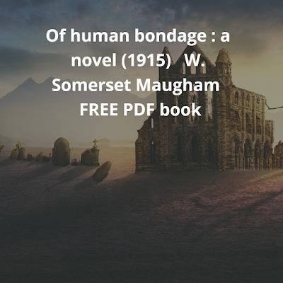 Of human bondage: a novel (1915)