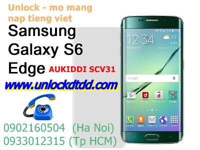 Khang din hoan toan mo mang unlock samsung s6 edge Au SCV31 Nhat Ban khong thao may