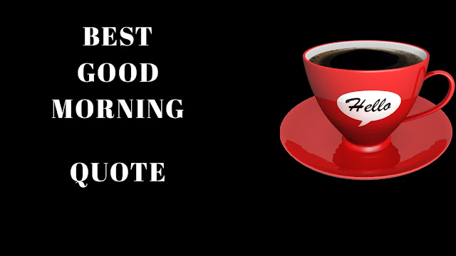 Best Good Morning quotes Messages