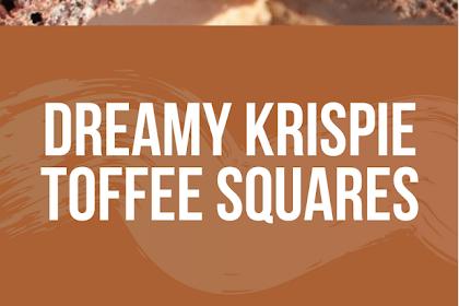 Dreamy Krispie Toffee Squares