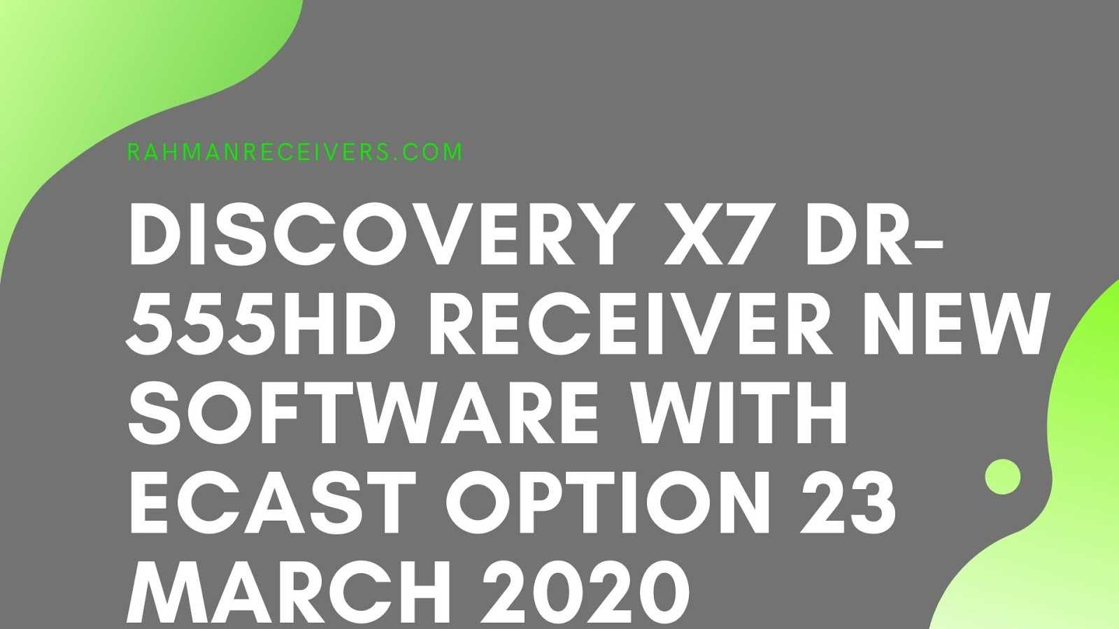 DISCOVERY X7 DR-555HD RECEIVER NEW SOFTWARE WITH ECAST OPTION 23 MARCH 2020