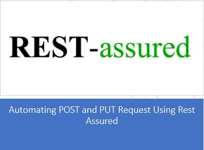 Automating POST and PUT Request Using Rest Assured