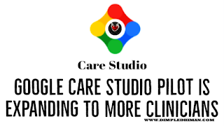 Google Health : Our Care Studio pilot is expanding to more clinicians