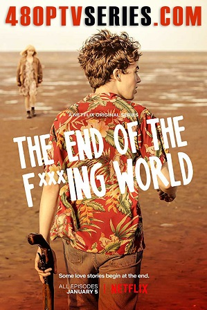 Watch Online Free The End of the F***ing World Season 1 Full Hindi Dual Audio Download 480p 720p All Episodes