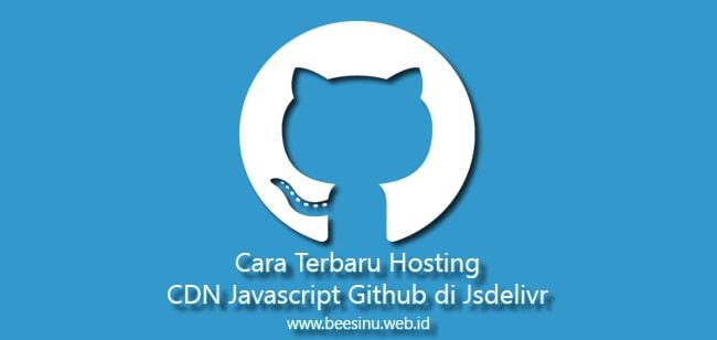 Cara Terbaru Hosting CDN Javascript Github di Jsdelivr