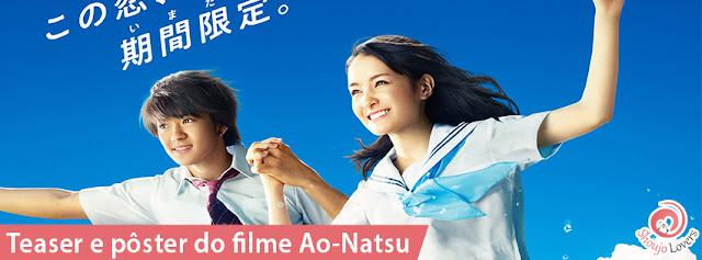 Teaser e pôster do filme Ao-Natsu