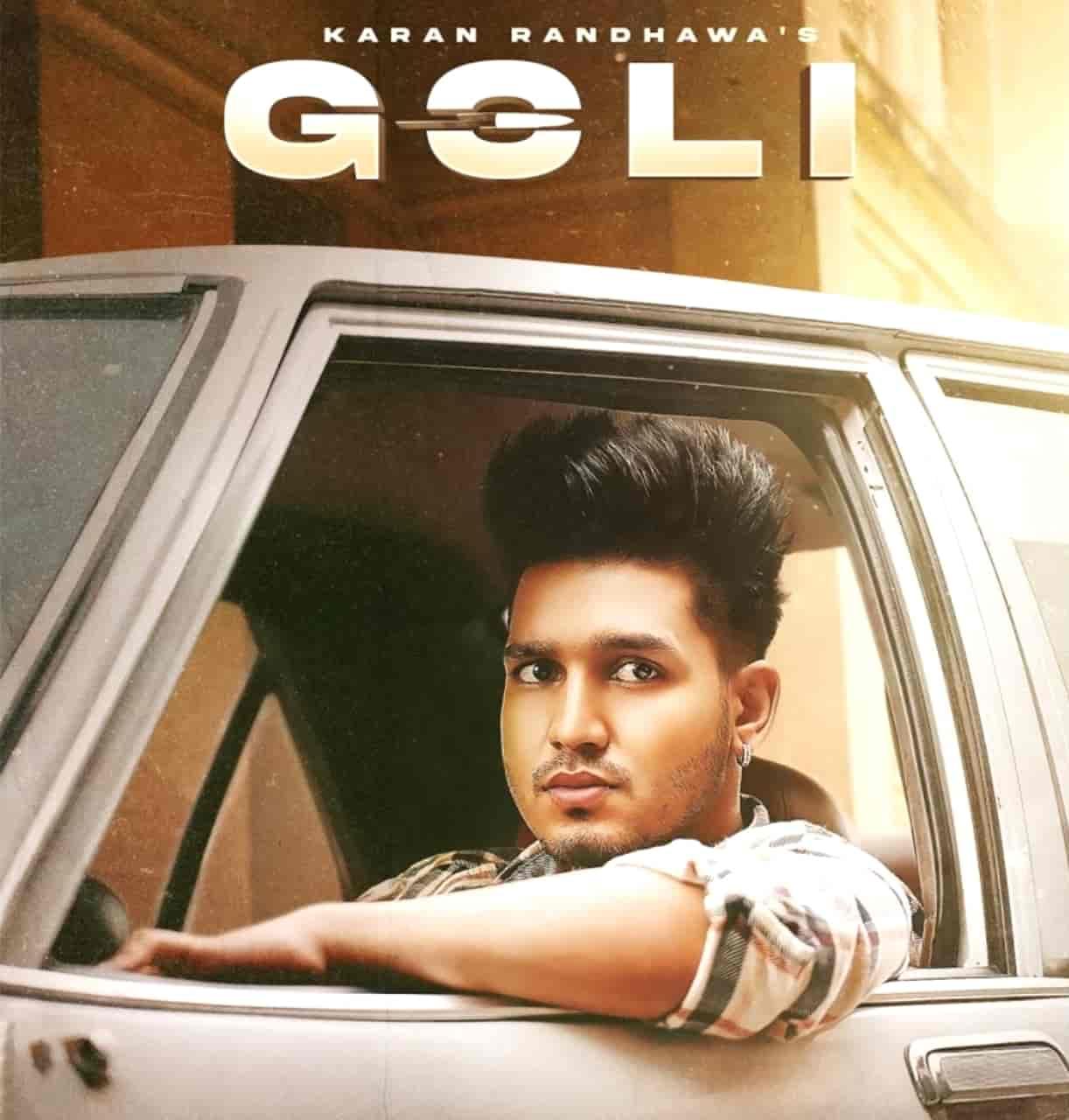 Goli Punjabi Song Lyrics Karan Randhawa