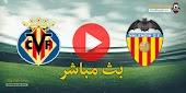 مشاهدة مباراة فالنسيا وفياريال بث مباشر اليوم 5 مارس 2021 في الدوري الاسباني