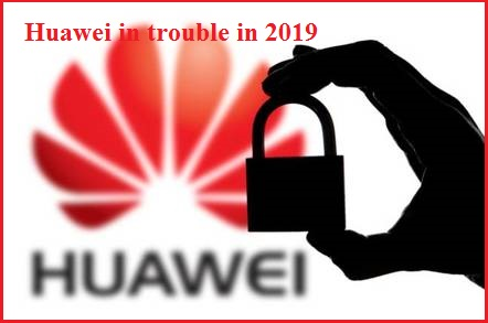 China telecom Huawei in trouble in 2019