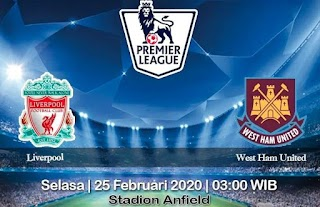 Prediksi Liverpool vs West Ham United 25 Februari 2020