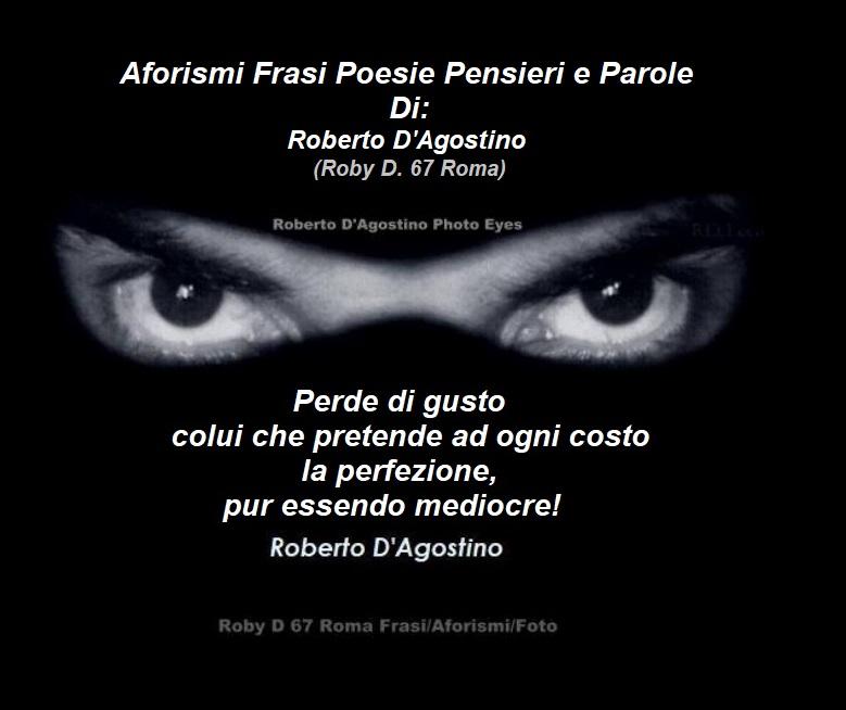 Roberto D Agostino Roby D 67 Roma Poesia Aforismi
