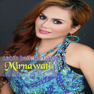 Mirnawati - Lebih Baik Ku Tak Tahu on iTunes