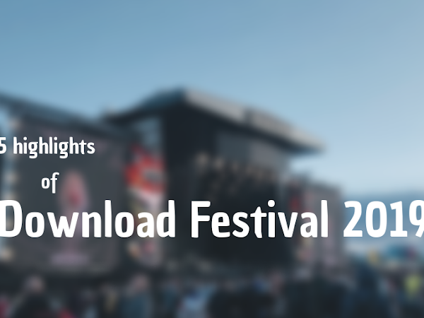 5 HIGHLIGHTS OF DOWNLOAD 2019