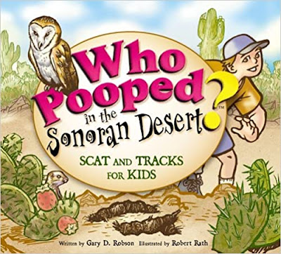 Who Pooped in the Sonoran Desert? by Gary D. Robson