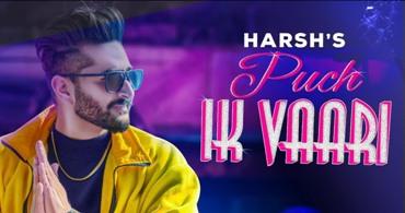 Puch Ik Vaari Lyrics - Harsh Ft. Parkhi Ohri