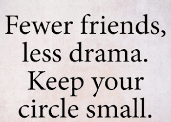 My Circle Is Small Because I Am Into Quality Not Quantity Quotes