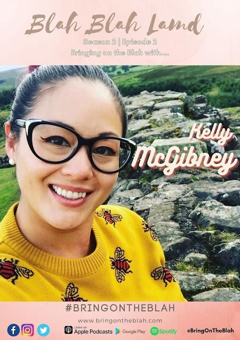 Blah with.....Kelly McGibney   BlahBlahLand Podcast   S2 E02