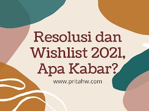 Resolusi dan Wishlist 2021, Apa Kabar?