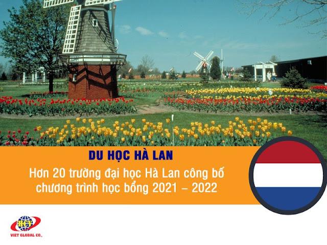 Du học Hà Lan: Hơn 20 trường đại học Hà Lan công bố chương trình học bổng cho niên khóa 2021 – 2022