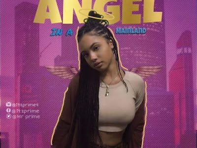 (Music) Mayo Prime - Angel in a mainland