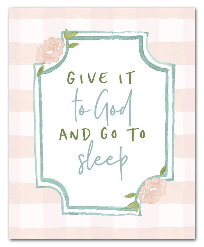Give it to God and Go to Sleep Free Printables