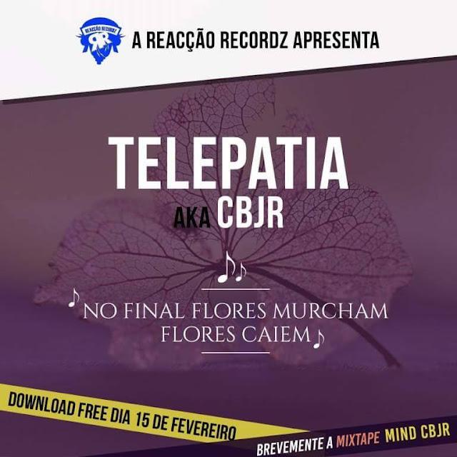 """Telepatia A.K.A CBJR lança o som """"No final, flores murcham, flores caem"""""""