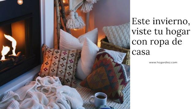 Este invierno, viste tu hogar con ropa de casa