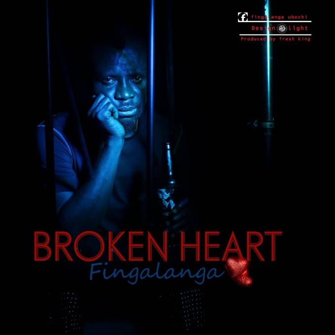 HOT AUDIO & LYRICS  : FINGALANGA __BROKEN HEART @Fingalingamusic