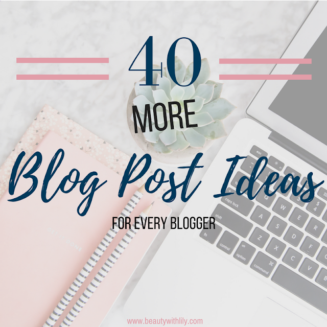 Blog Post Ideas For ANY Blogger That's Stuck In A Rut // Easy Blog Post Ideas | beautywithlily.com