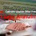 Legal Advice: Catholic Church Offer Free (Church) Marriage Annulment In The Philippines