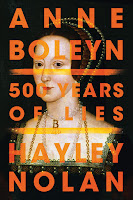 Anne Boleyn: 500 Years of Lies by Hayley Nolan cover