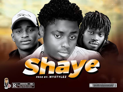 DOWNLOAD MP3: PassMark ft. MC Quads X 705 - Shaye || @Passmark007