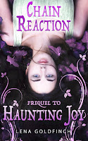 CHAIN REACTION (Prequel to HAUNTING JOY) by Lena Goldfinch, Light Teen Contemporary Romance